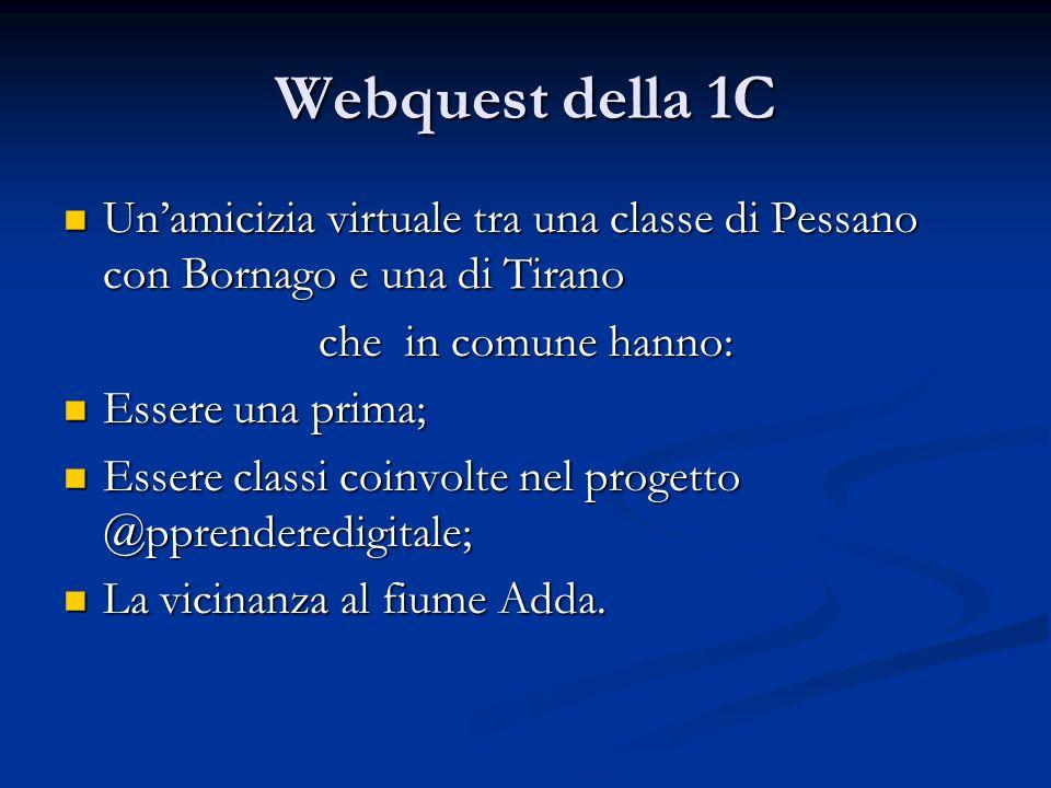 Webquest della 1C Un'amicizia virtuale tra una classe di Pessano con Bornago e una di Tirano. che in comune hanno: