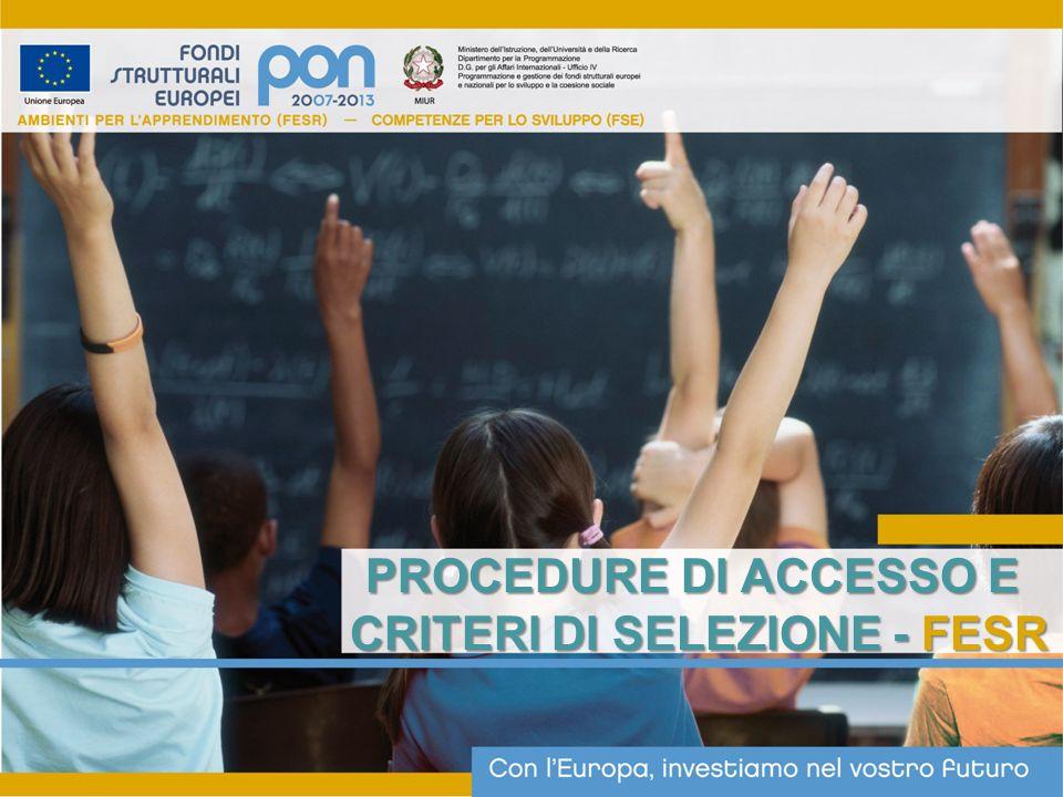 PROCEDURE DI ACCESSO E CRITERI DI SELEZIONE - FESR