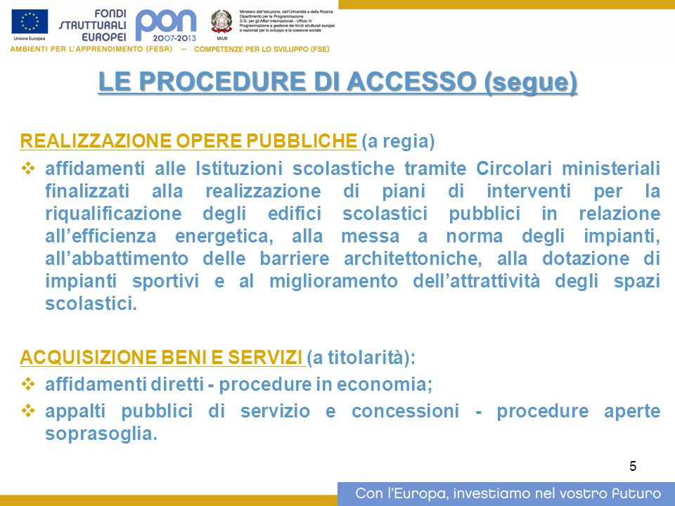 LE PROCEDURE DI ACCESSO (segue)