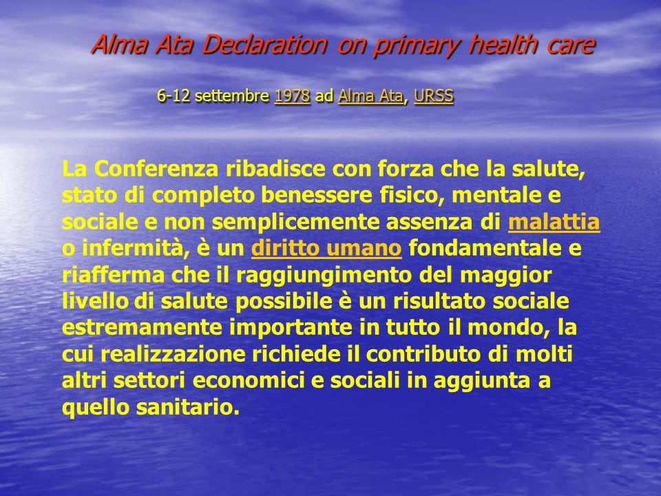 Alma Ata Declaration on primary health care 6-12 settembre 1978 ad Alma Ata, URSS