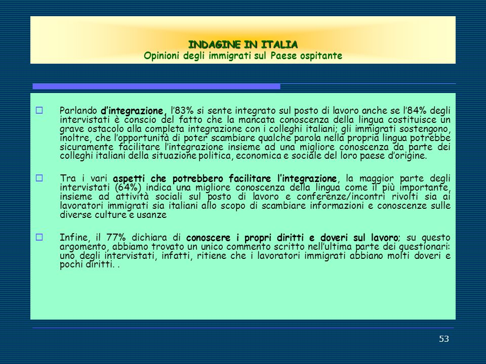 INDAGINE IN ITALIA Opinioni degli immigrati sul Paese ospitante