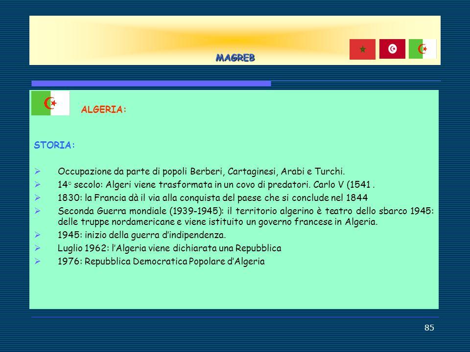 MAGREB ALGERIA: STORIA: Occupazione da parte di popoli Berberi, Cartaginesi, Arabi e Turchi.
