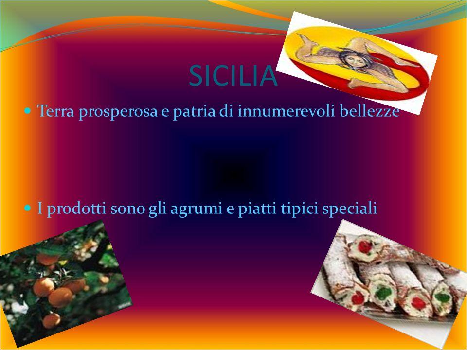 SICILIA Terra prosperosa e patria di innumerevoli bellezze