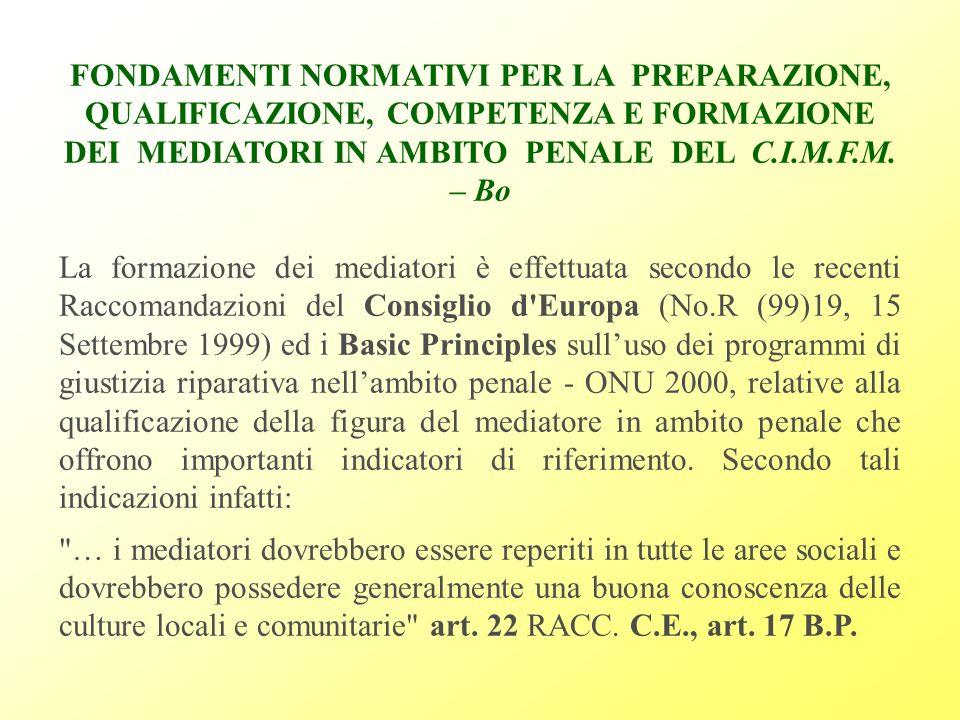 FONDAMENTI NORMATIVI PER LA PREPARAZIONE, QUALIFICAZIONE, COMPETENZA E FORMAZIONE DEI MEDIATORI IN AMBITO PENALE DEL C.I.M.F.M. – Bo