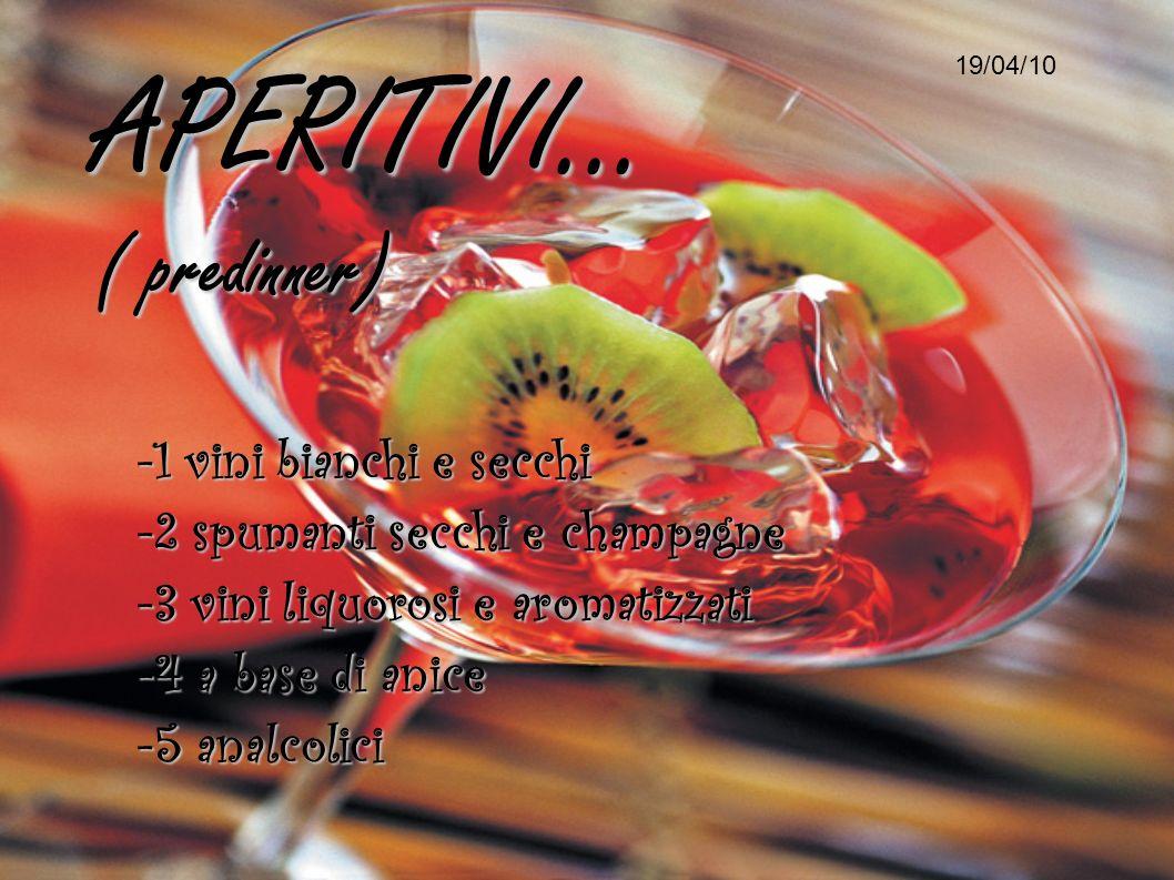 APERITIVI... ( predinner) -1 vini bianchi e secchi