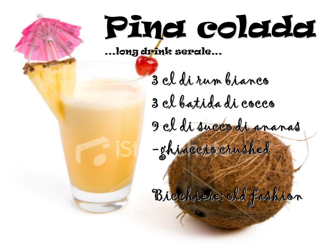 Pina colada 3 cl di rum bianco 3 cl batida di cocco