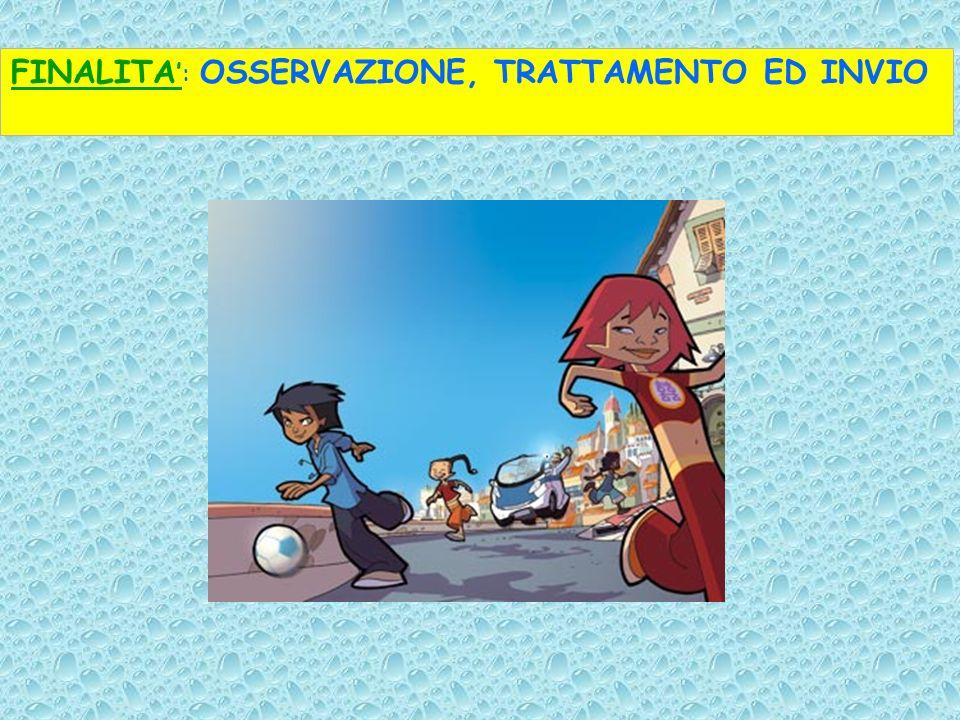 FINALITA': OSSERVAZIONE, TRATTAMENTO ED INVIO