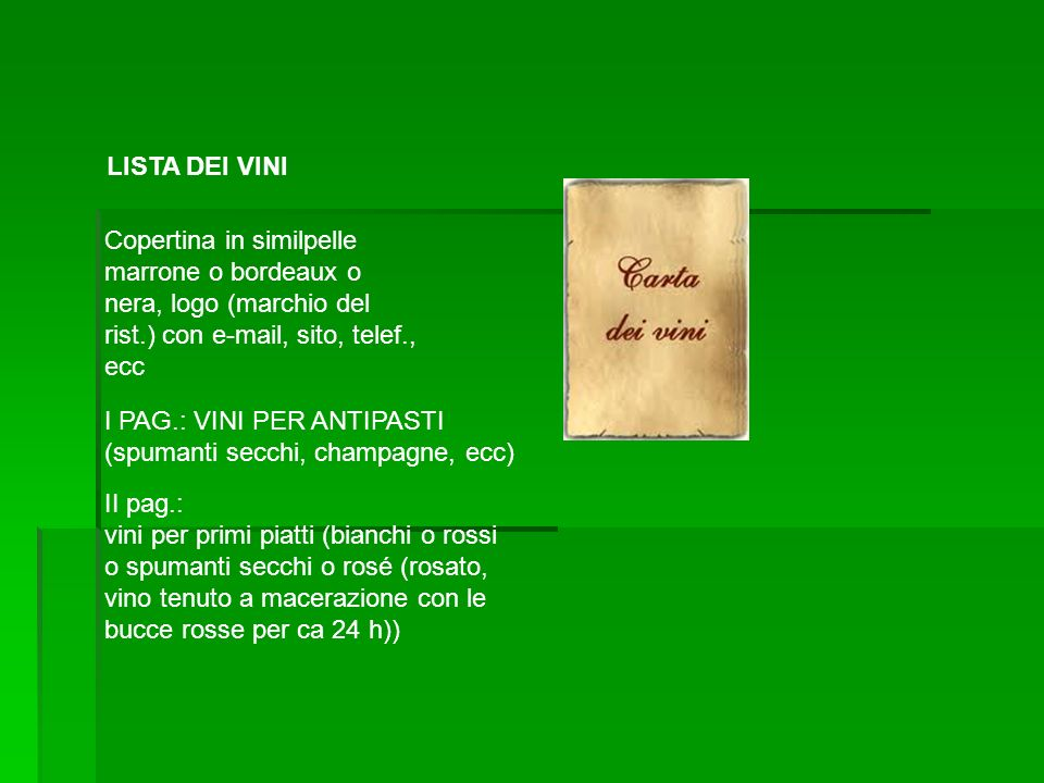 LISTA DEI VINI Copertina in similpelle marrone o bordeaux o nera, logo (marchio del rist.) con e-mail, sito, telef., ecc.