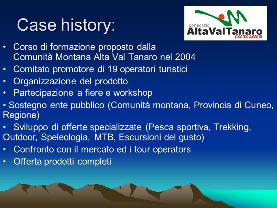 Case history: Corso di formazione proposto dalla Comunità Montana Alta Val Tanaro nel 2004. Comitato promotore di 19 operatori turistici.