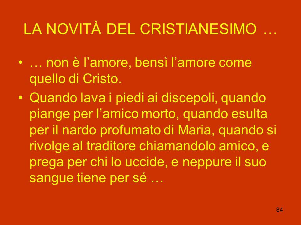 LA NOVITÀ DEL CRISTIANESIMO …