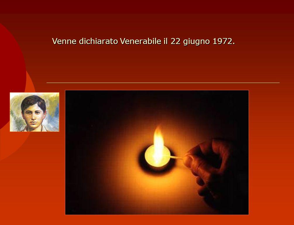 Venne dichiarato Venerabile il 22 giugno 1972.