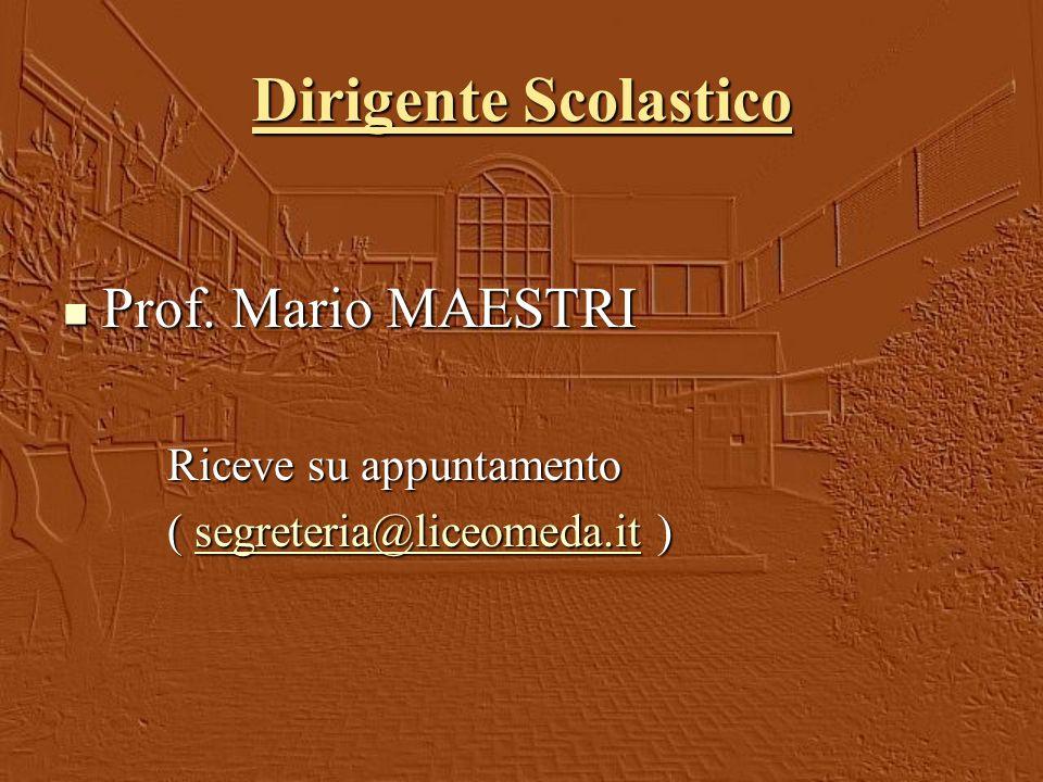 Dirigente Scolastico Prof. Mario MAESTRI Riceve su appuntamento