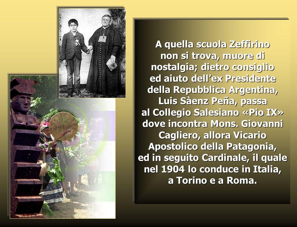 A quella scuola Zeffirino non si trova, muore di nostalgia; dietro consiglio ed aiuto dell'ex Presidente della Repubblica Argentina, Luis Sàenz Peña, passa al Collegio Salesiano «Pio IX» dove incontra Mons.
