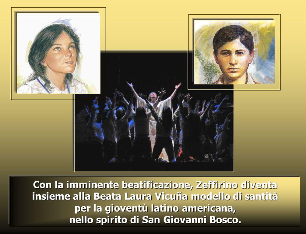 Con la imminente beatificazione, Zeffirino diventa insieme alla Beata Laura Vicuña modello di santità per la gioventù latino americana, nello spirito di San Giovanni Bosco.