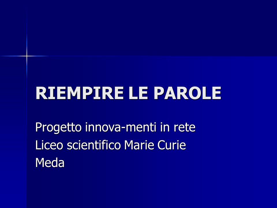 Progetto innova-menti in rete Liceo scientifico Marie Curie Meda