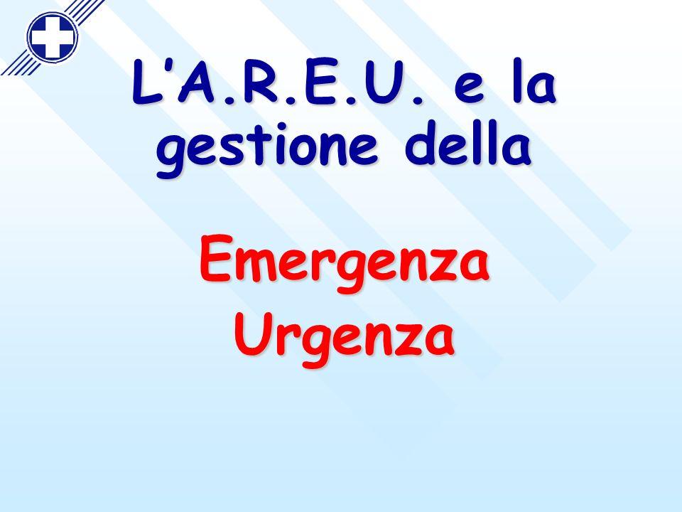 L'A.R.E.U. e la gestione della Emergenza Urgenza