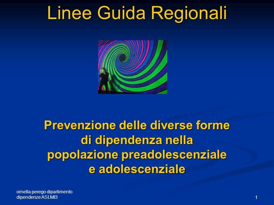Linee Guida Regionali Prevenzione delle diverse forme di dipendenza nella popolazione preadolescenziale e adolescenziale.