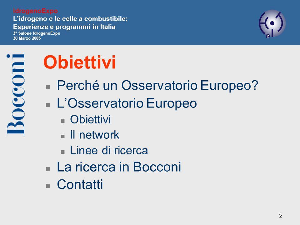 Obiettivi Perché un Osservatorio Europeo L'Osservatorio Europeo