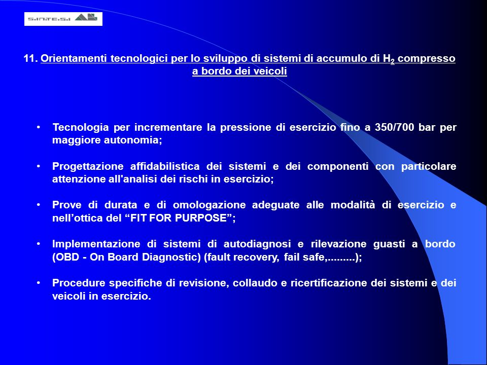 11. Orientamenti tecnologici per lo sviluppo di sistemi di accumulo di H2 compresso