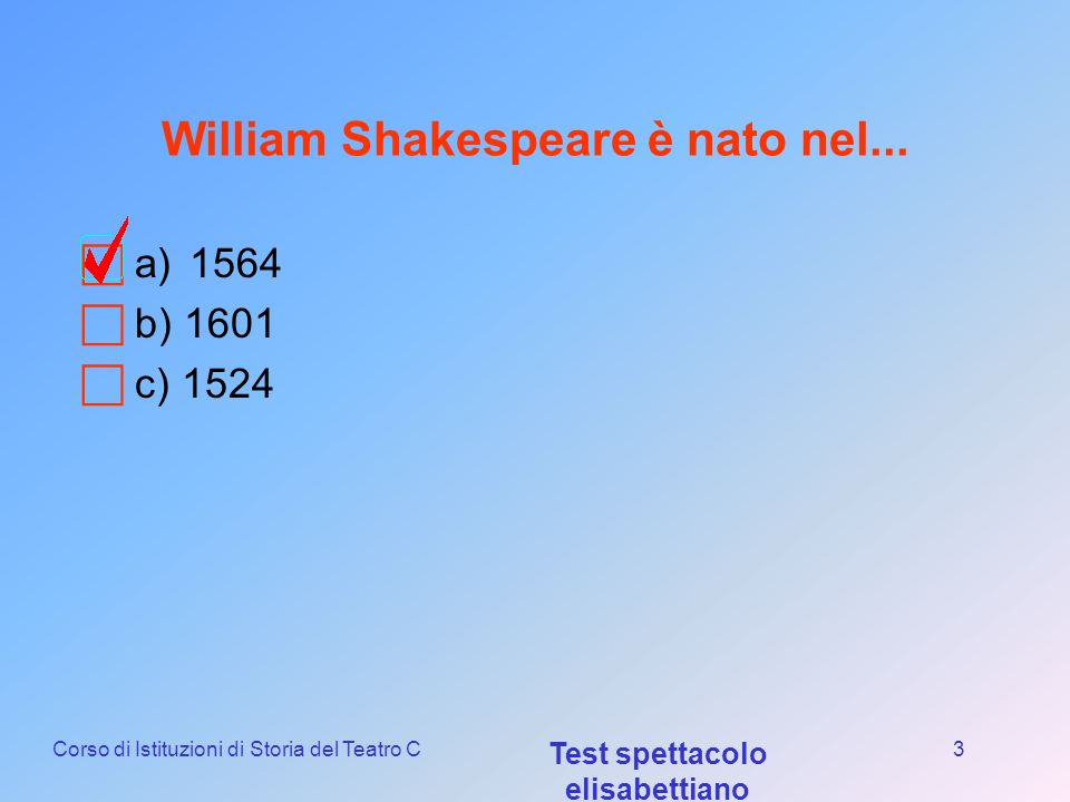 William Shakespeare è nato nel...