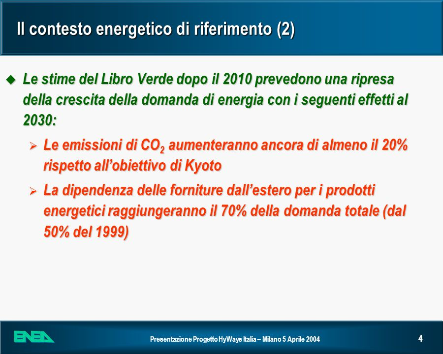 Il contesto energetico di riferimento (2)