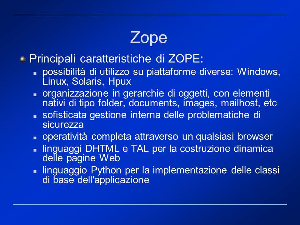 Zope Principali caratteristiche di ZOPE: