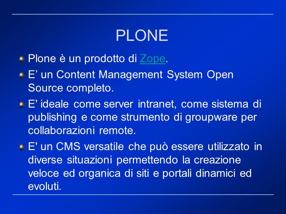 PLONE Plone è un prodotto di Zope.