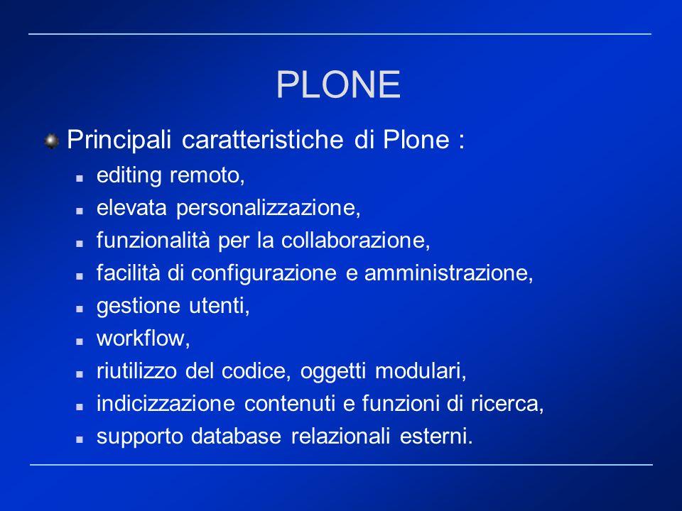 PLONE Principali caratteristiche di Plone : editing remoto,
