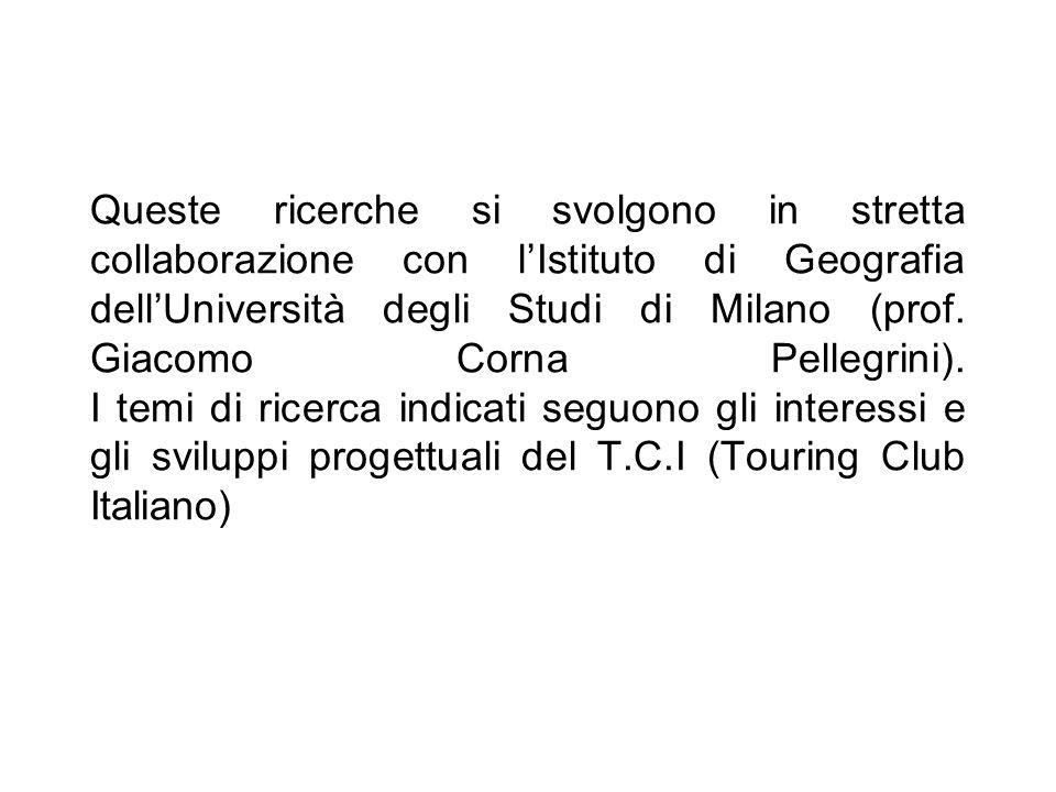 Queste ricerche si svolgono in stretta collaborazione con l'Istituto di Geografia dell'Università degli Studi di Milano (prof.