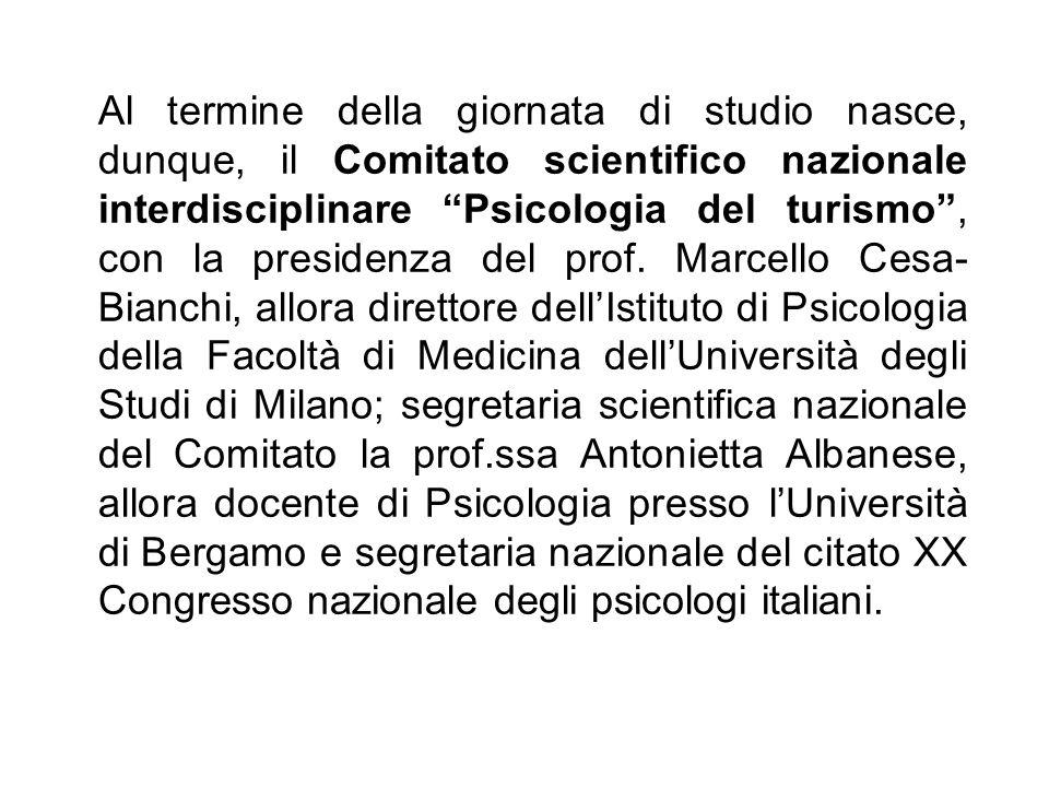 Al termine della giornata di studio nasce, dunque, il Comitato scientifico nazionale interdisciplinare Psicologia del turismo , con la presidenza del prof.