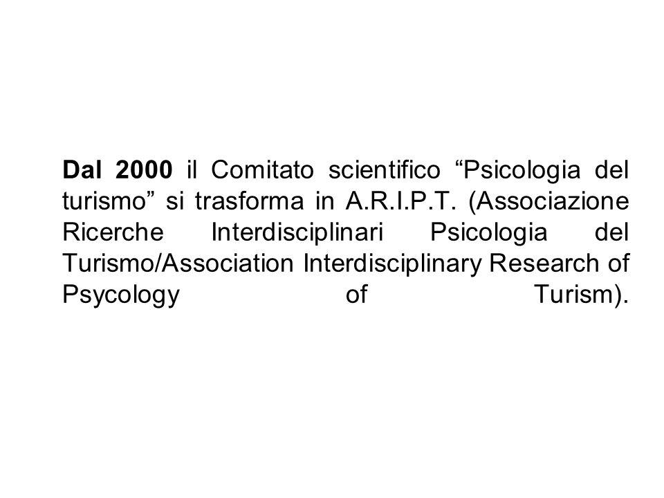 Dal 2000 il Comitato scientifico Psicologia del turismo si trasforma in A.R.I.P.T.