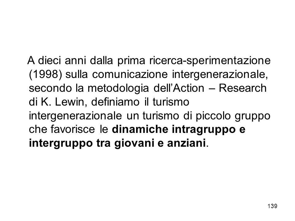 A dieci anni dalla prima ricerca-sperimentazione (1998) sulla comunicazione intergenerazionale, secondo la metodologia dell'Action – Research di K.