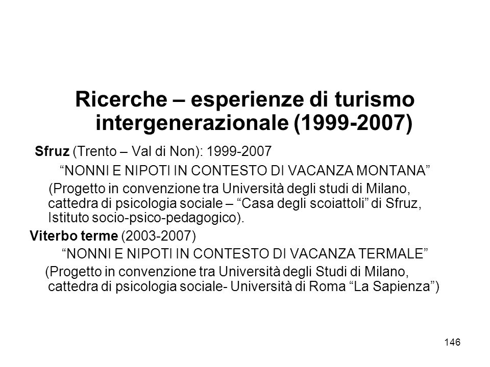 Ricerche – esperienze di turismo intergenerazionale (1999-2007)