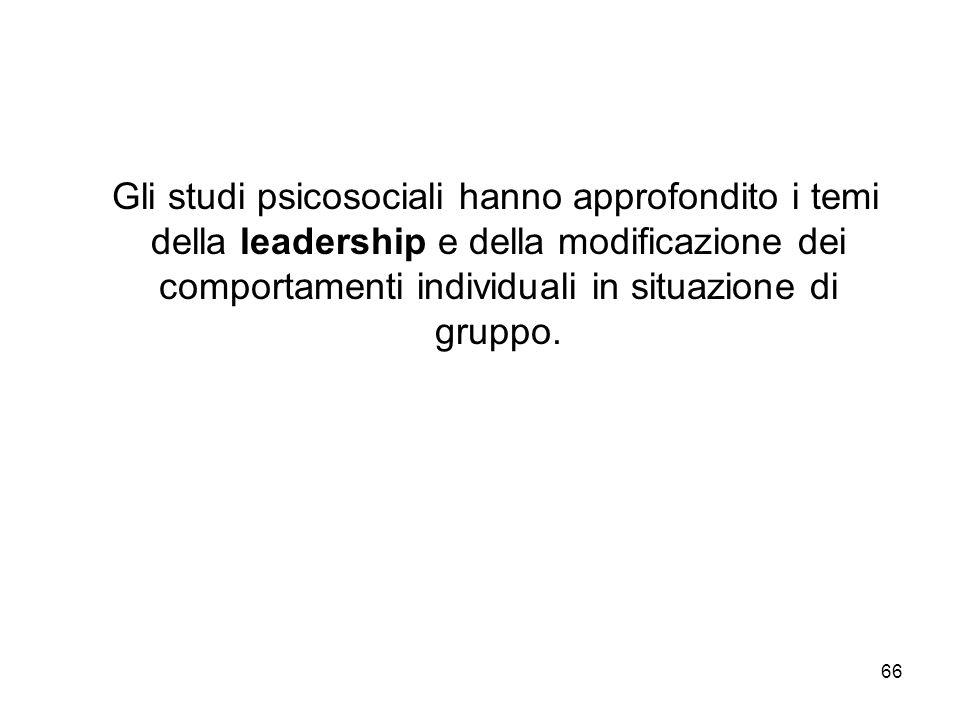Gli studi psicosociali hanno approfondito i temi della leadership e della modificazione dei comportamenti individuali in situazione di gruppo.