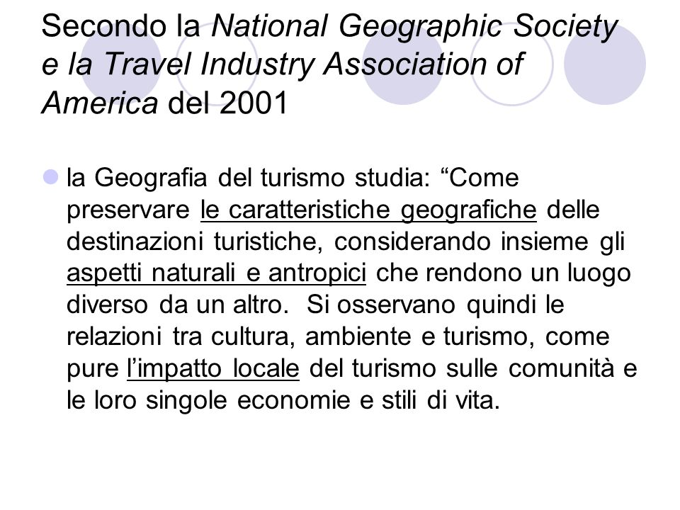 Secondo la National Geographic Society e la Travel Industry Association of America del 2001