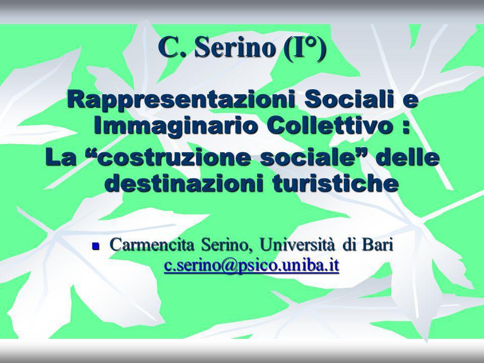 C. Serino (I°) Rappresentazioni Sociali e Immaginario Collettivo :