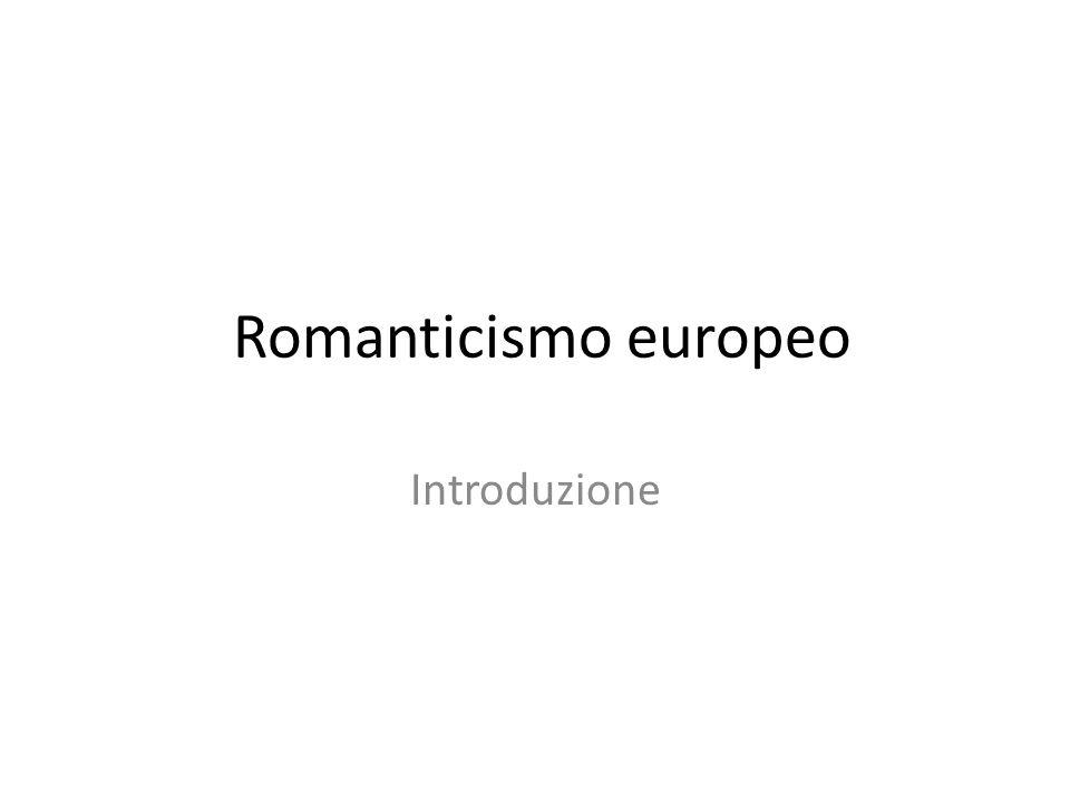 Romanticismo europeo Introduzione