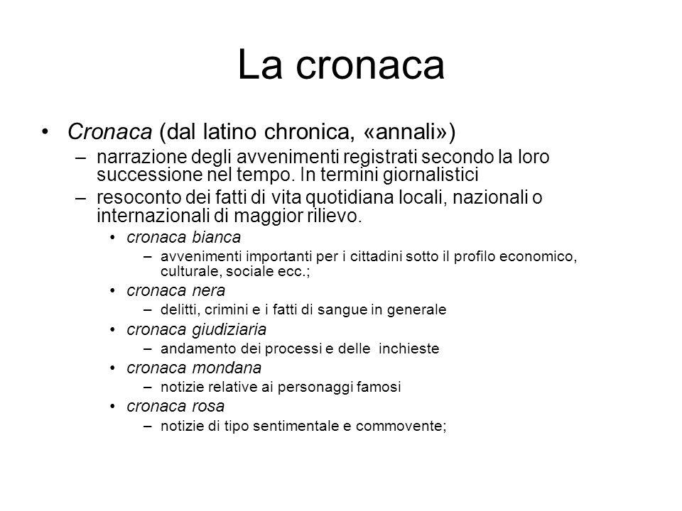 La cronaca Cronaca (dal latino chronica, «annali»)