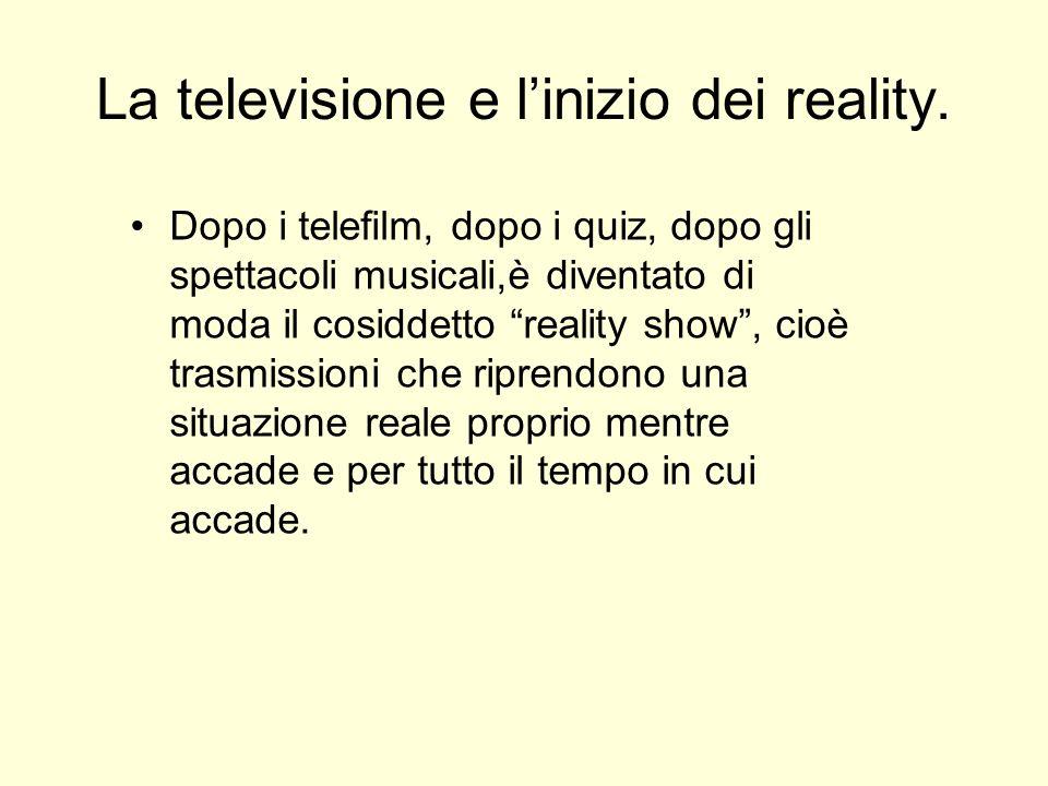 La televisione e l'inizio dei reality.