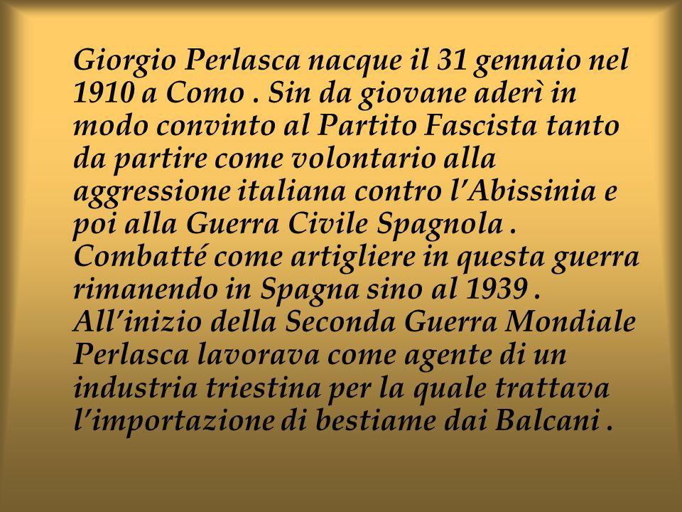 Giorgio Perlasca nacque il 31 gennaio nel 1910 a Como