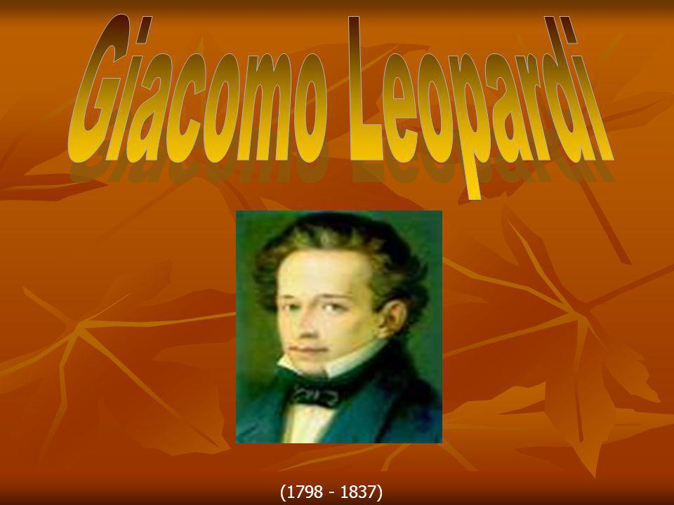 Giacomo Leopardi (1798 - 1837)