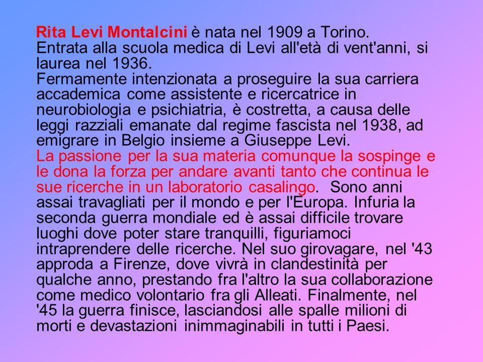 Rita Levi Montalcini è nata nel 1909 a Torino