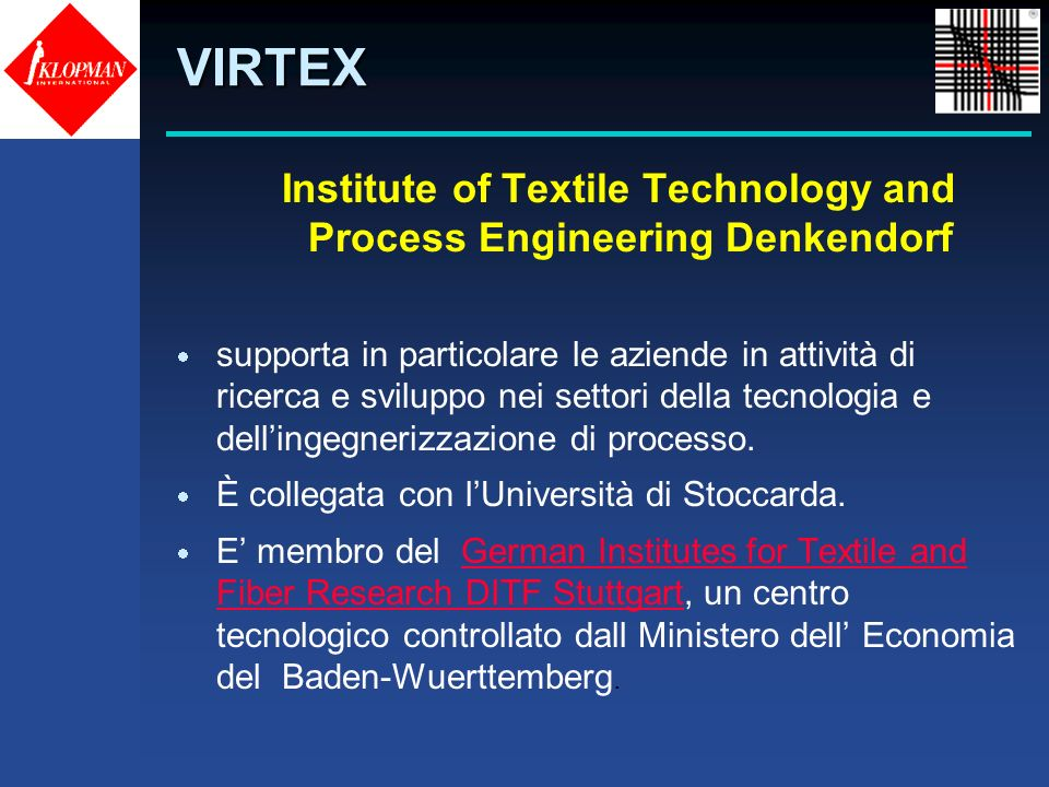 VIRTEXInstitute of Textile Technology and Process Engineering Denkendorf.