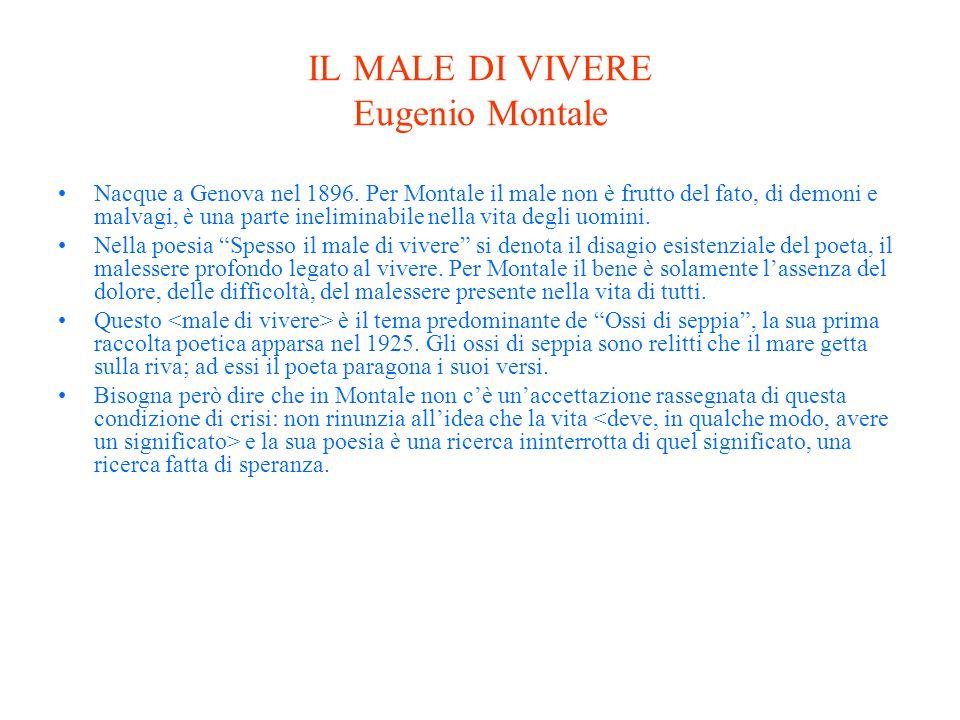 IL MALE DI VIVERE Eugenio Montale
