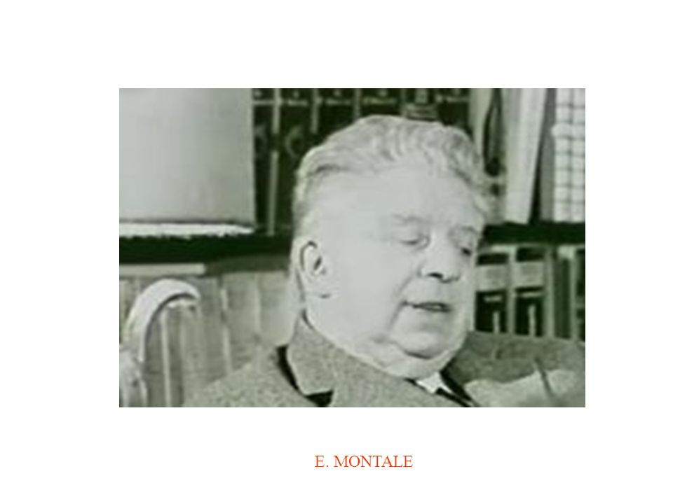E. MONTALE