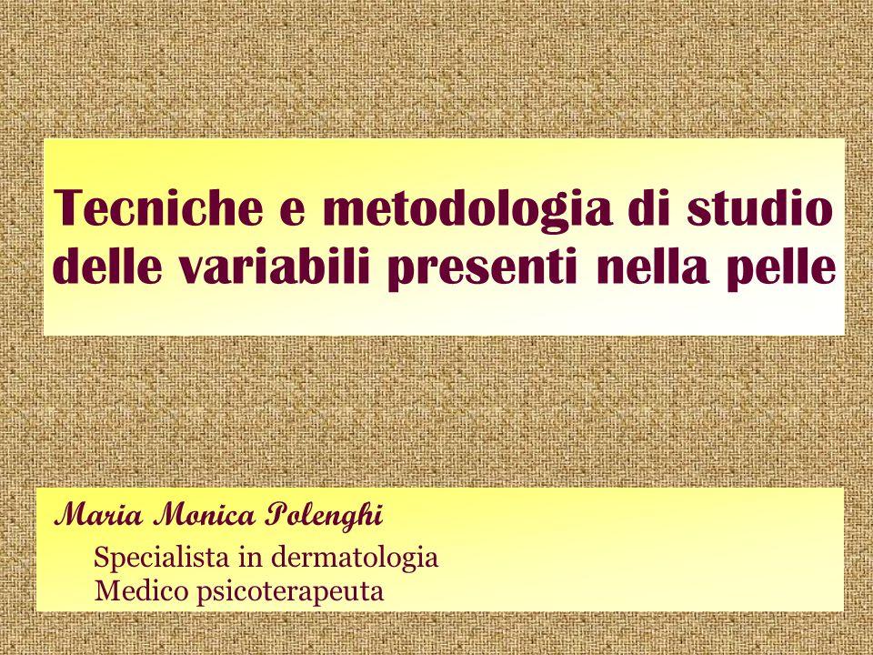 Tecniche e metodologia di studio delle variabili presenti nella pelle