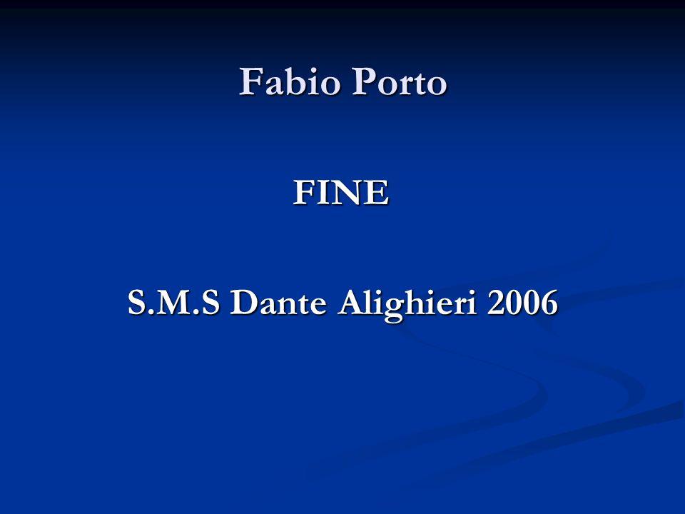 Fabio Porto FINE S.M.S Dante Alighieri 2006