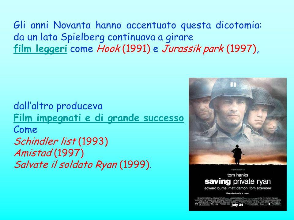 Gli anni Novanta hanno accentuato questa dicotomia: da un lato Spielberg continuava a girare