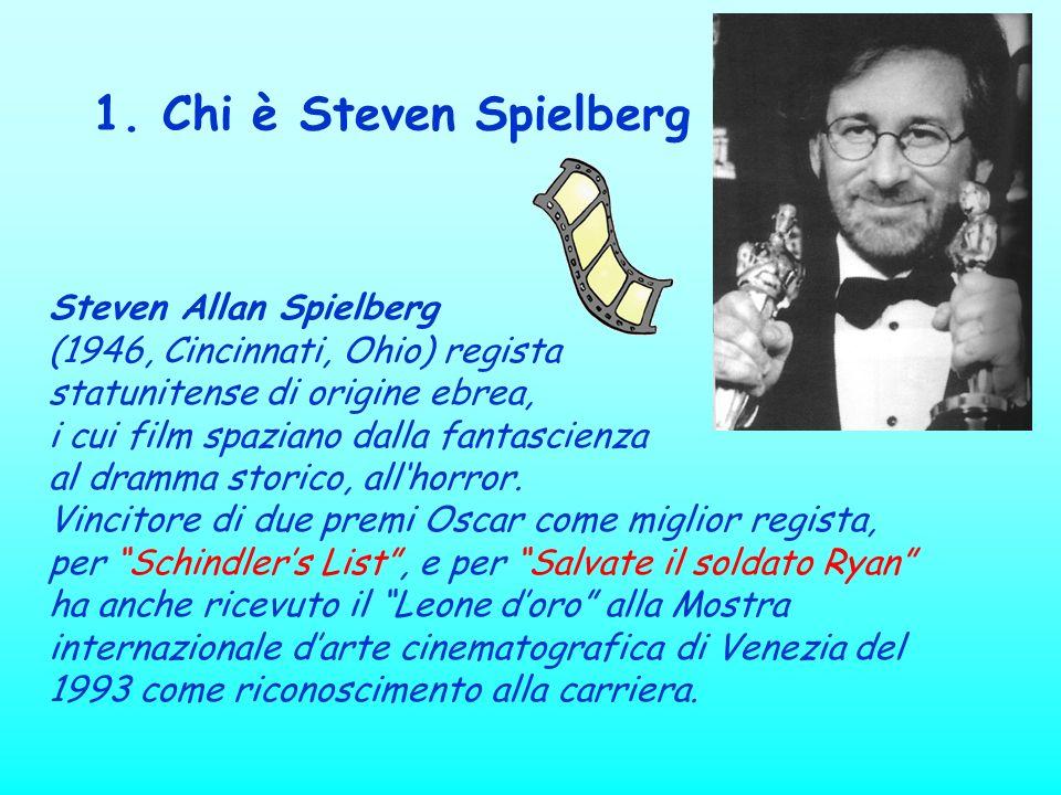 1. Chi è Steven Spielberg Steven Allan Spielberg