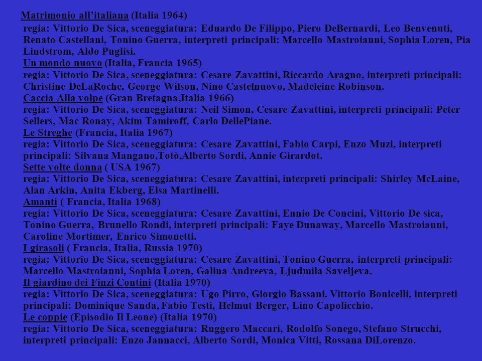Matrimonio all'italiana (Italia 1964) regia: Vittorio De Sica, sceneggiatura: Eduardo De Filippo, Piero DeBernardi, Leo Benvenuti, Renato Castellani, Tonino Guerra, interpreti principali: Marcello Mastroianni, Sophia Loren, Pia Lindstrom, Aldo Puglisi.